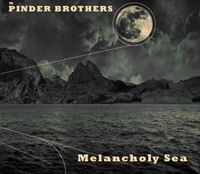 Pinder Brothers- Melancholy Sea CD
